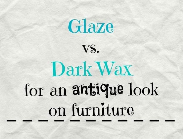 glaze or dark wax on furniture